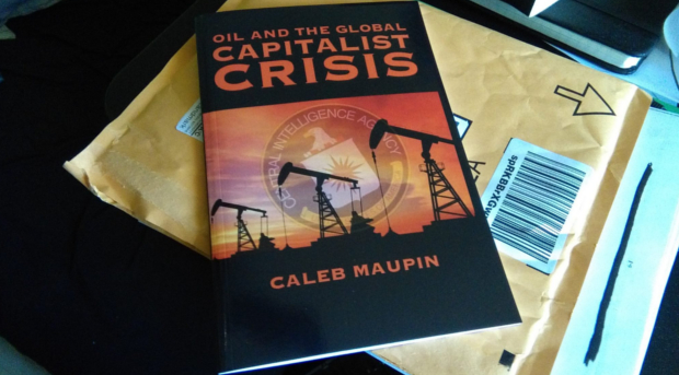 05-23 Book Review- Oil and the Global Capitalist Crisis by Caleb Maupin